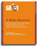 A Risky Business: Saving Money and Improving Global Health Through Better Demand Forecasts