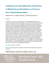Trading Forests: Quantifying the Contribution of Global Commodity Markets to Emissions from Tropical Deforestation - Working Paper 384