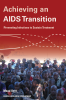 Cover of Achieving an AIDS Transition: Preventing Infections to Sustain Treatment