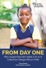 Cover of  From Day One: Why Supporting Girls Aged 0 to 10 Is Critical to Change Africa's Path