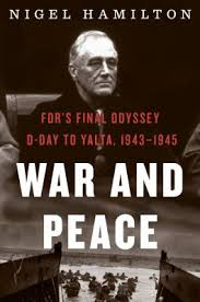 Book cover of War and Peace: FDR's Final Odyssey: D-Day to Yalta