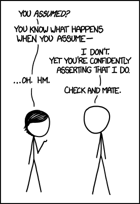 A frame from the webcomic XKCD. Comic 1339 - When You Assume. Creative Commons.